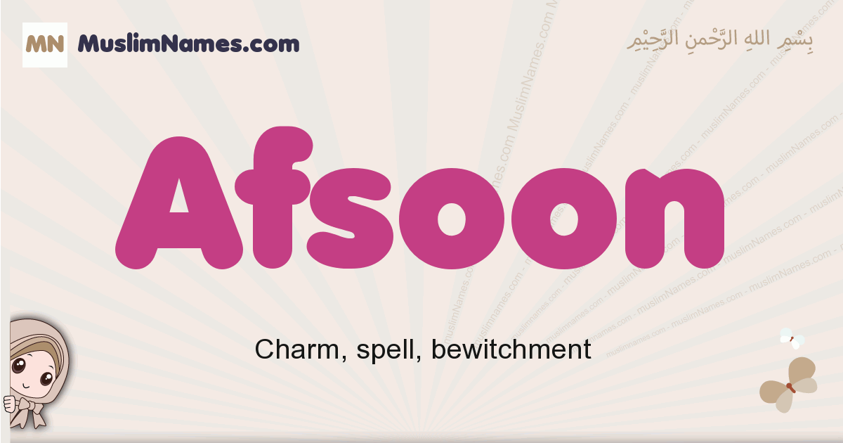 Afsoon muslim girls name and meaning, islamic girls name Afsoon