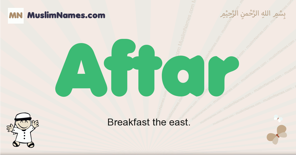 aftar muslim boys name and meaning, islamic boys name aftar