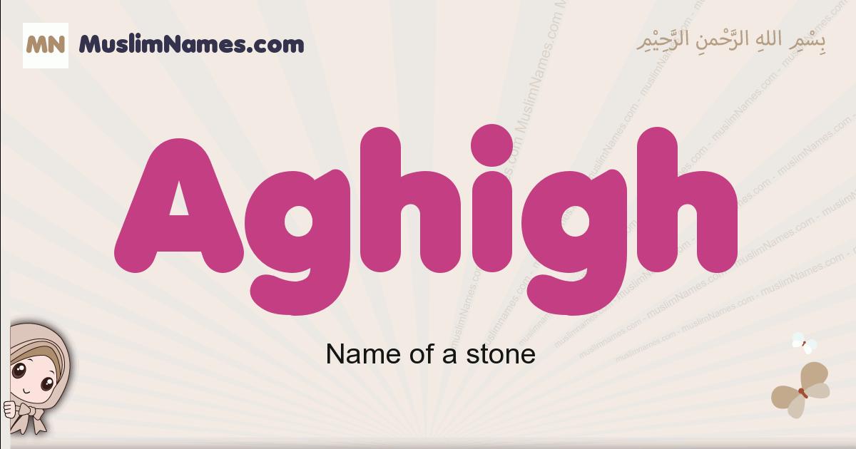 Aghigh muslim girls name and meaning, islamic girls name Aghigh