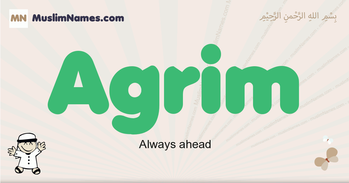 Agrim muslim boys name and meaning, islamic boys name Agrim