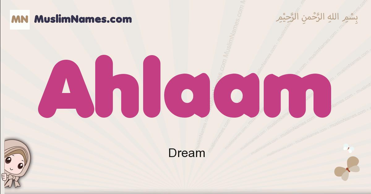 Ahlaam muslim girls name and meaning, islamic girls name Ahlaam