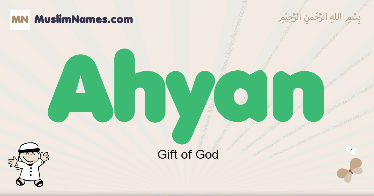 Ahyan muslim boys name and meaning, islamic boys name Ahyan