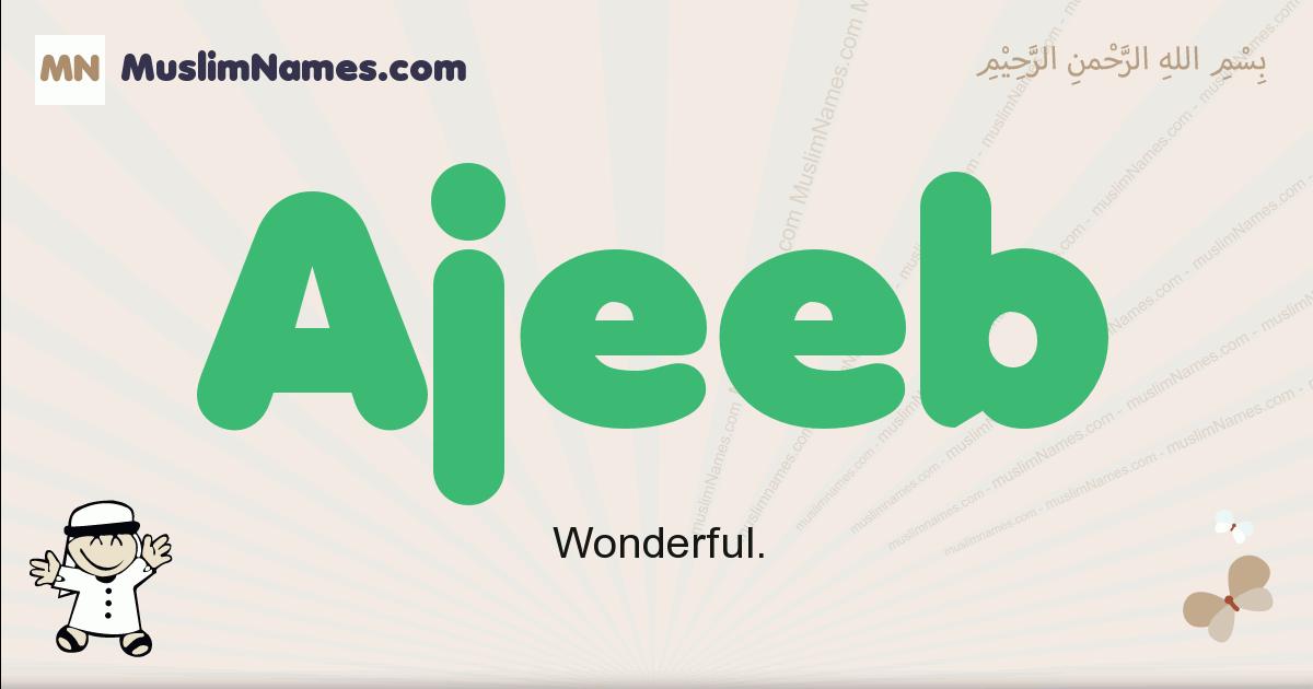 Ajeeb muslim boys name and meaning, islamic boys name Ajeeb