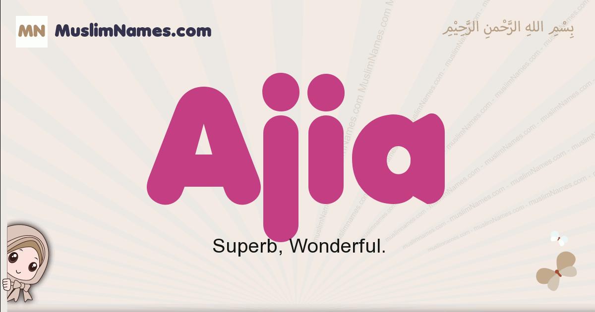 Ajia muslim girls name and meaning, islamic girls name Ajia