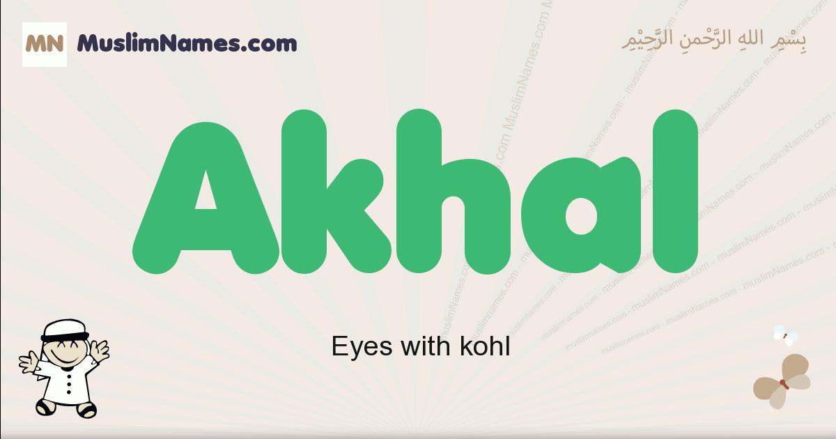 Akhal muslim boys name and meaning, islamic boys name Akhal