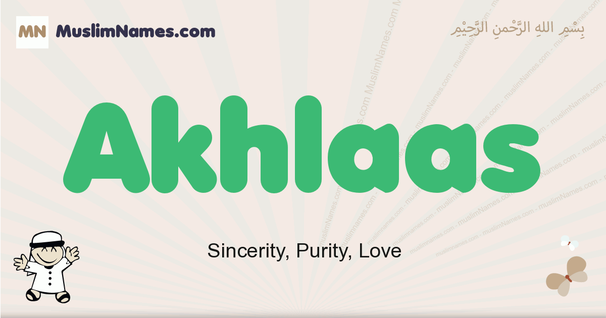Akhlaas muslim boys name and meaning, islamic boys name Akhlaas