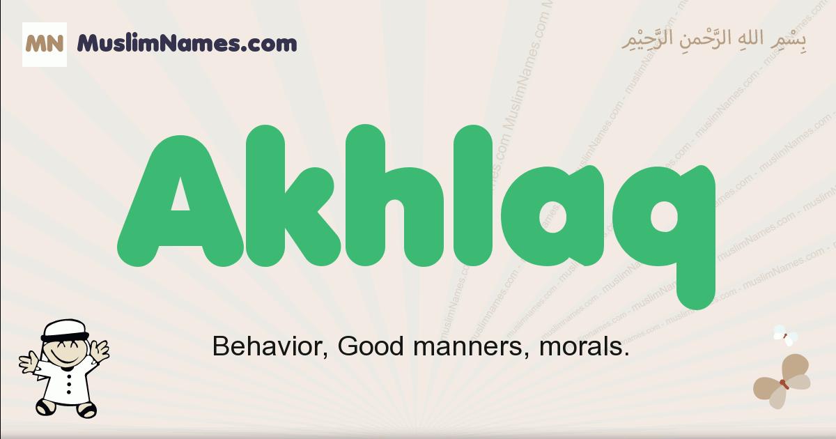 Akhlaq muslim boys name and meaning, islamic boys name Akhlaq