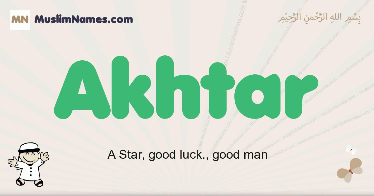 Akhtar muslim boys name and meaning, islamic boys name Akhtar
