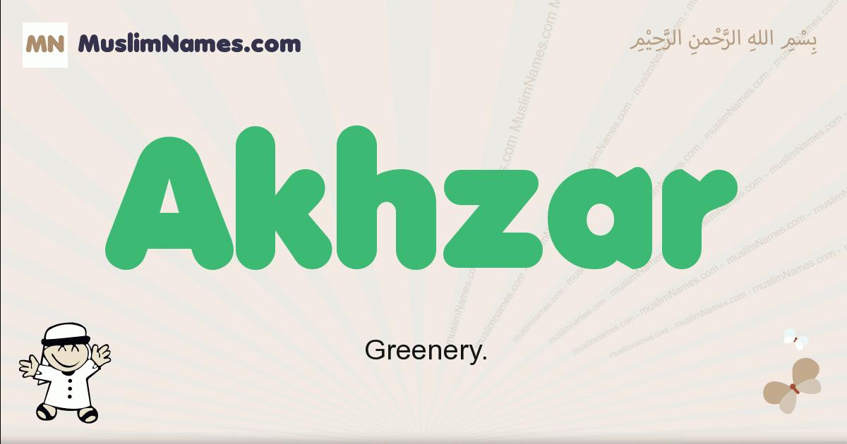 Akhzar muslim boys name and meaning, islamic boys name Akhzar