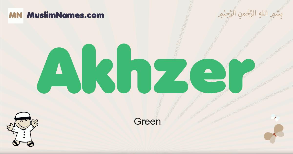 Akhzer muslim boys name and meaning, islamic boys name Akhzer