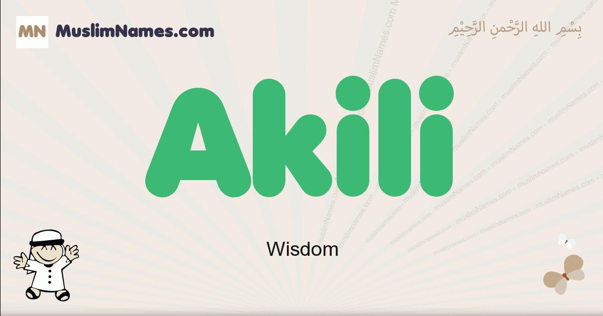 Akili muslim boys name and meaning, islamic boys name Akili