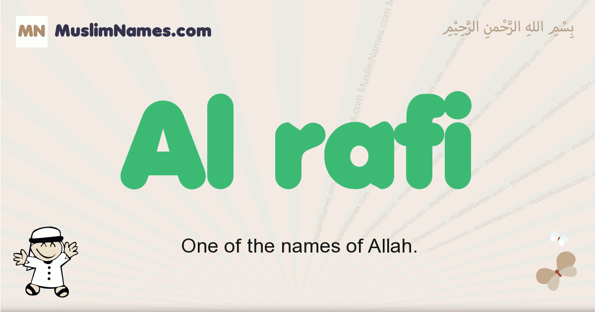 Al Rafi muslim boys name and meaning, islamic boys name Al Rafi