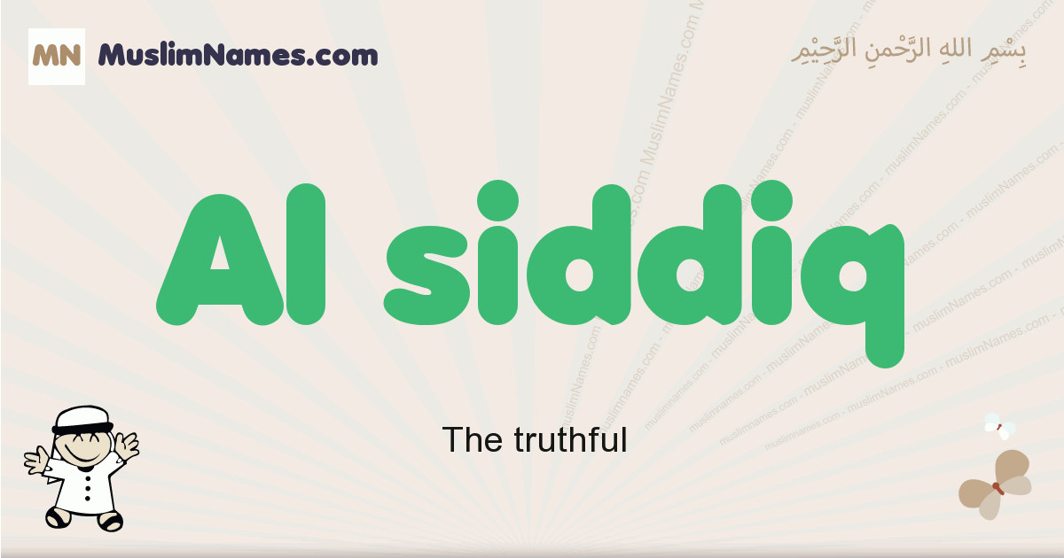 Al Siddiq muslim boys name and meaning, islamic boys name Al Siddiq