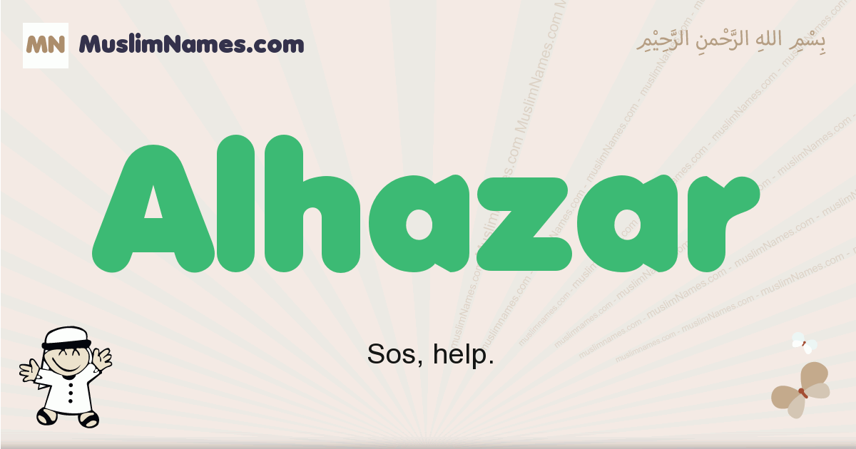 Alhazar muslim boys name and meaning, islamic boys name Alhazar