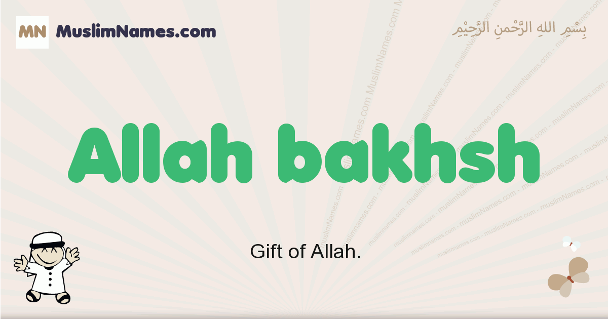 Allah Bakhsh muslim boys name and meaning, islamic boys name Allah Bakhsh