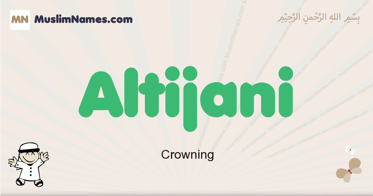 Altijani muslim boys name and meaning, islamic boys name Altijani