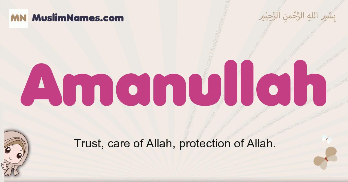 amanullah muslim boys name and meaning, islamic boys name amanullah
