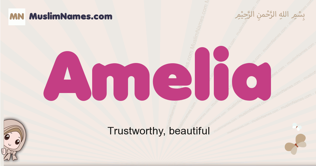 Amelia muslim girls name and meaning, islamic girls name Amelia