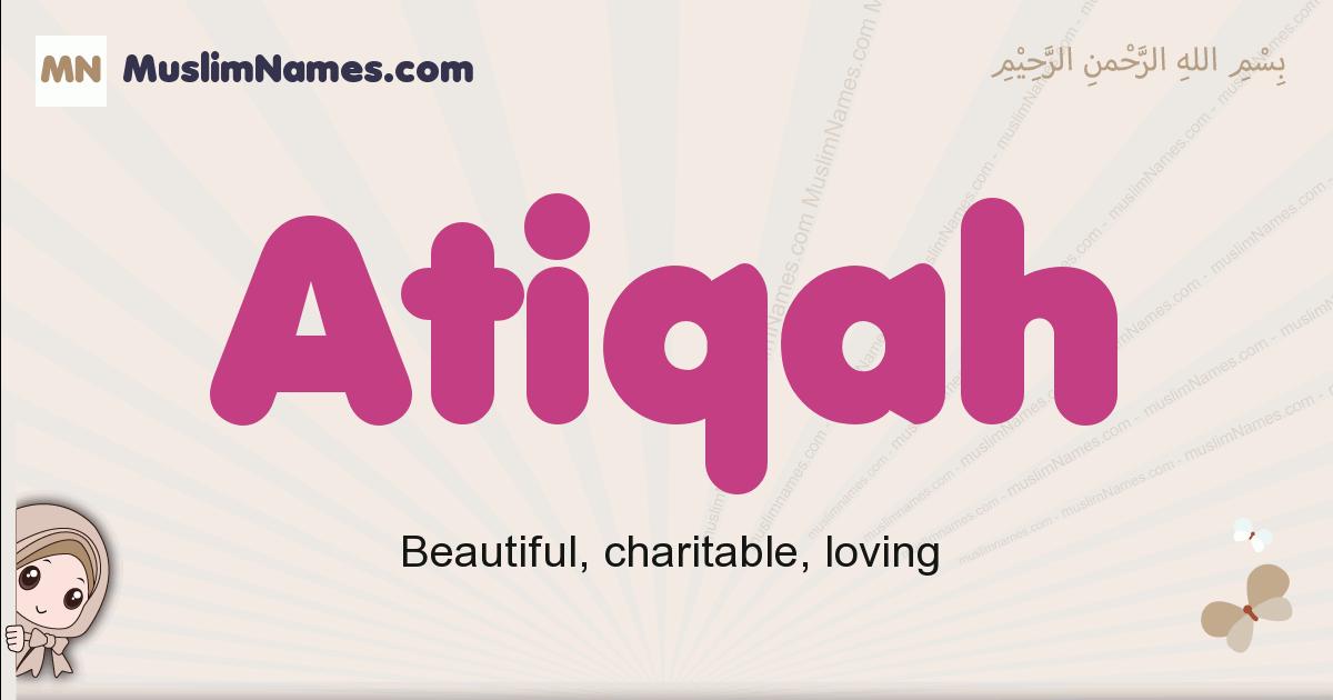 Atiqah muslim girls name and meaning, islamic girls name Atiqah