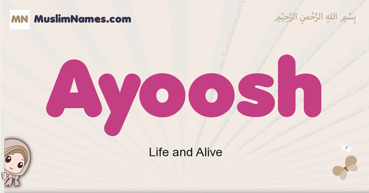 Ayoosh muslim girls name and meaning, islamic girls name Ayoosh