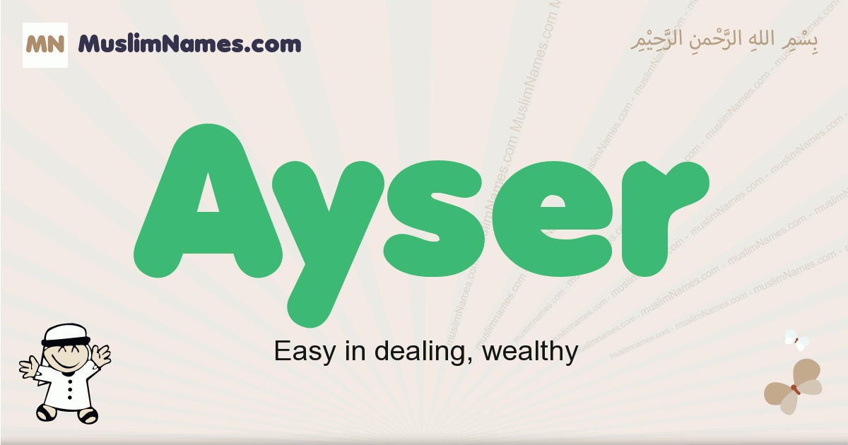 Ayser muslim boys name and meaning, islamic boys name Ayser