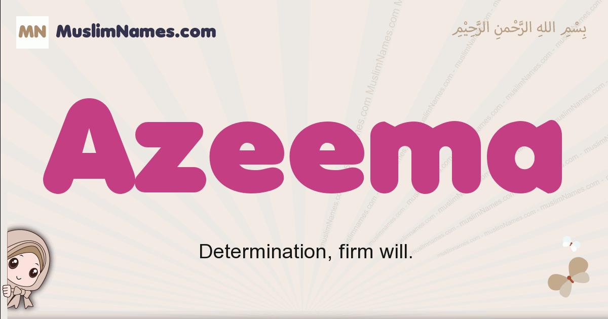 Azeema muslim girls name and meaning, islamic girls name Azeema