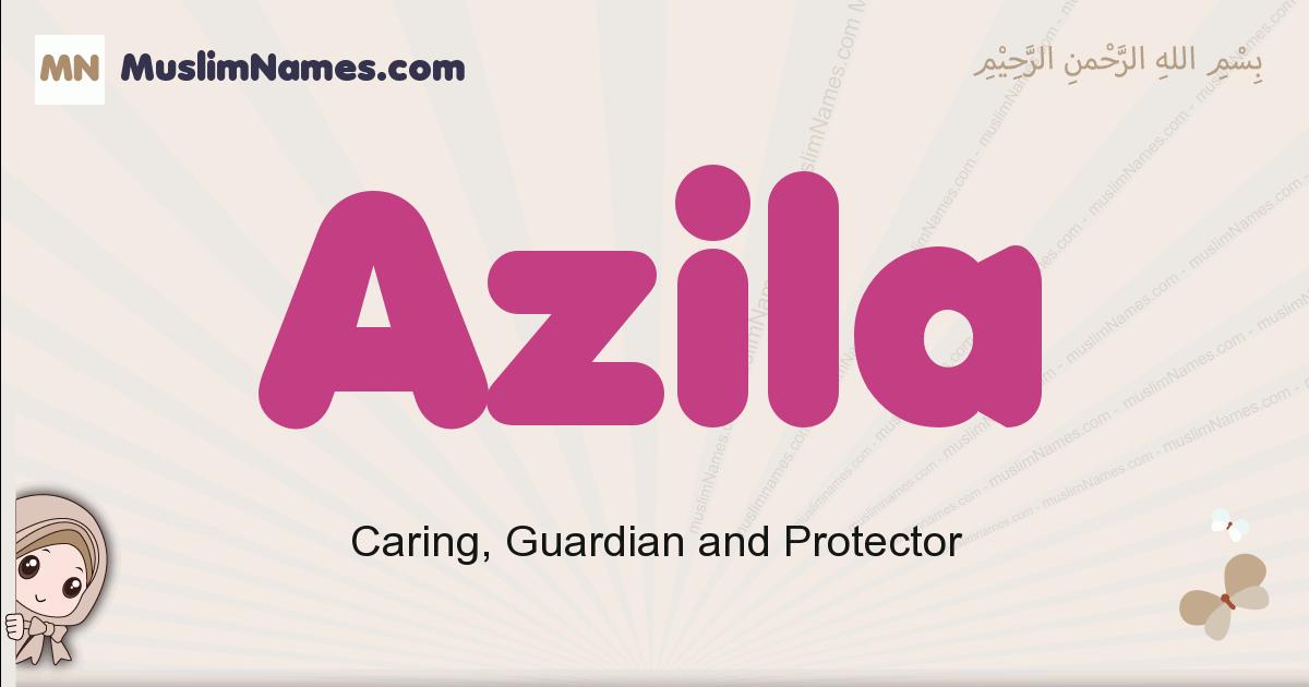 Azila muslim girls name and meaning, islamic girls name Azila