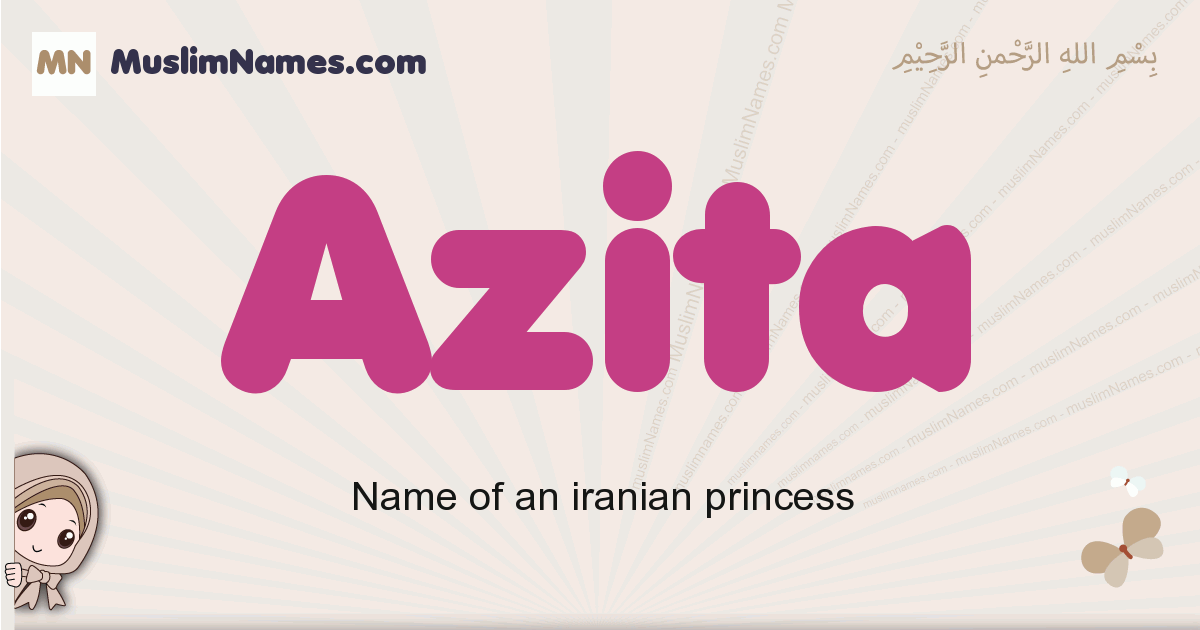Azita muslim girls name and meaning, islamic girls name Azita