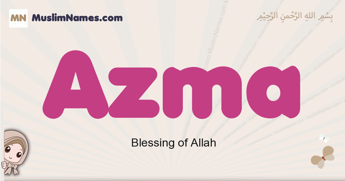 Azma muslim girls name and meaning, islamic girls name Azma