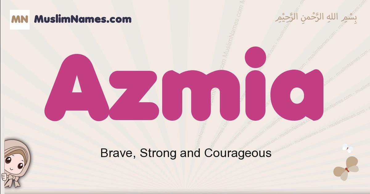 Azmia muslim girls name and meaning, islamic girls name Azmia