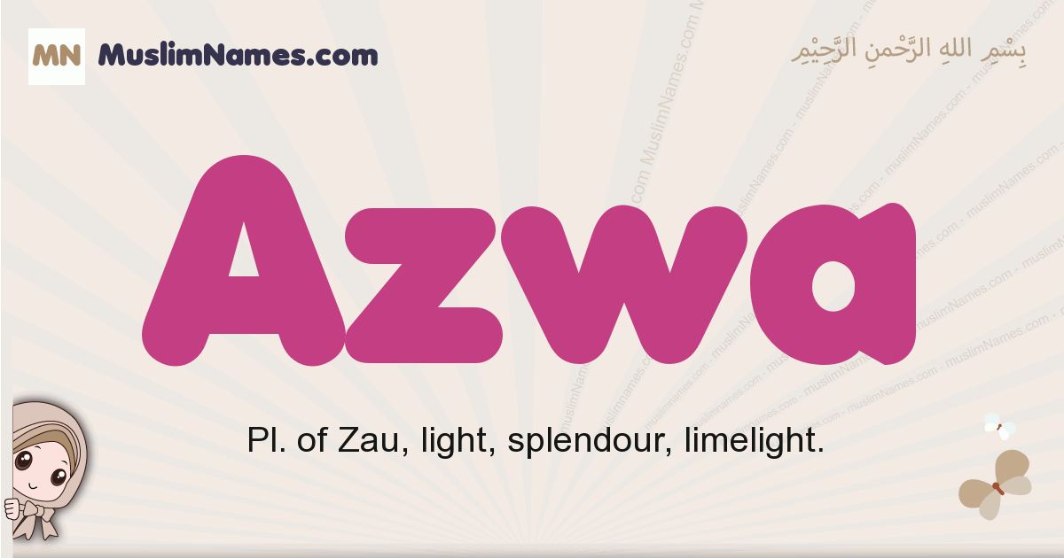 Azwa muslim girls name and meaning, islamic girls name Azwa
