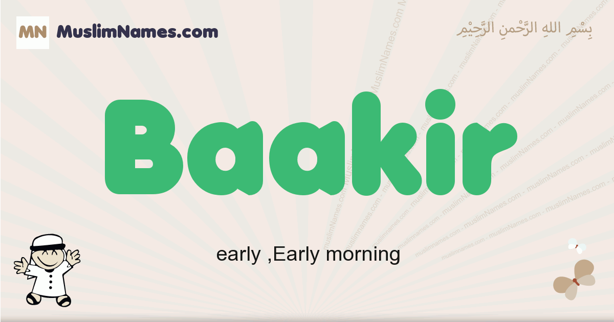 Baakir muslim boys name and meaning, islamic boys name Baakir