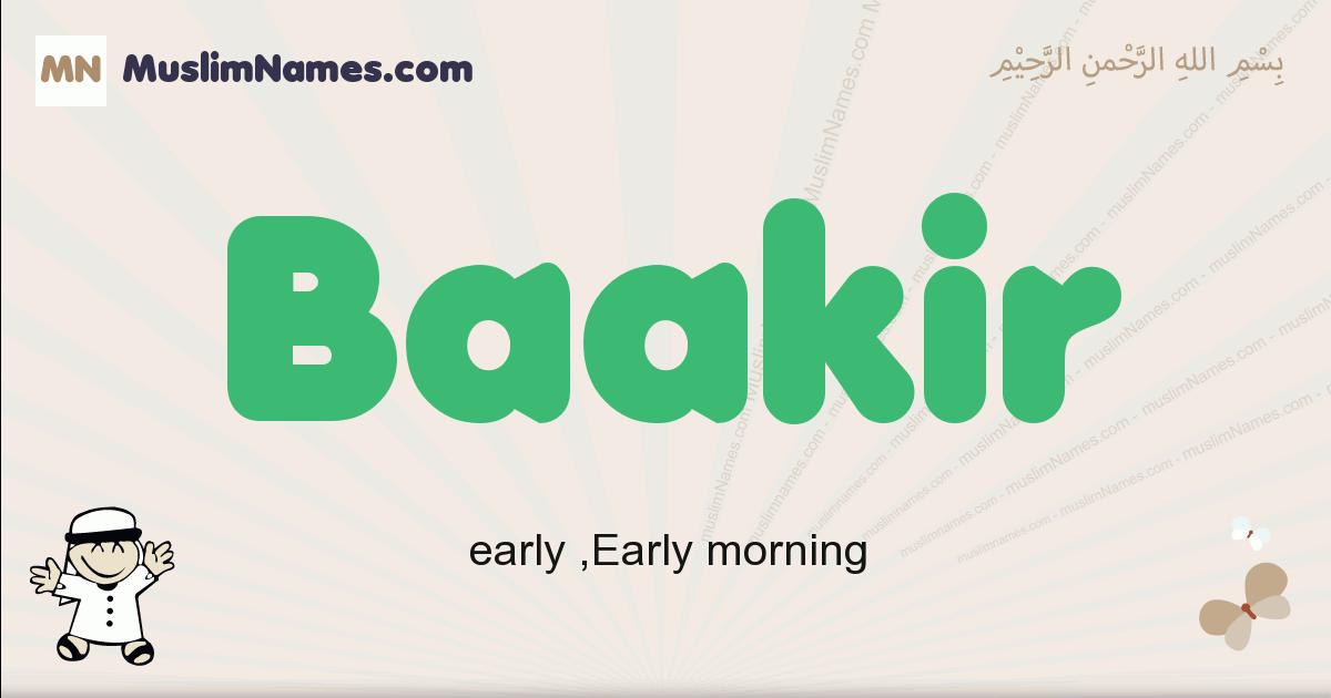 Baakir muslim boys name and meaning, islamic boys name Baakir