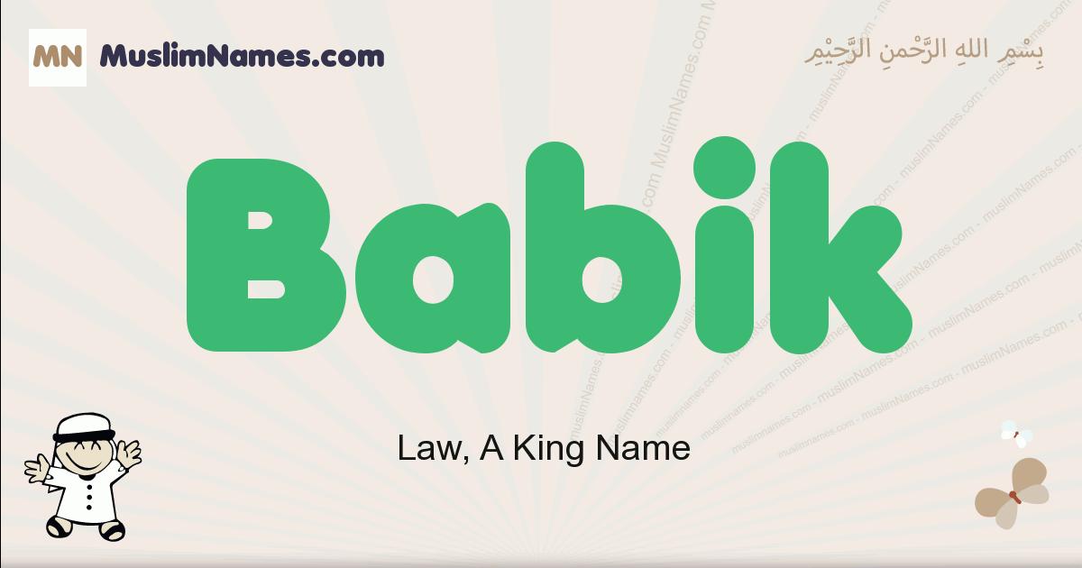 Babik muslim boys name and meaning, islamic boys name Babik