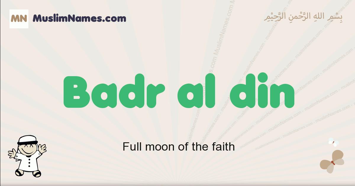 Badr Al Din muslim boys name and meaning, islamic boys name Badr Al Din