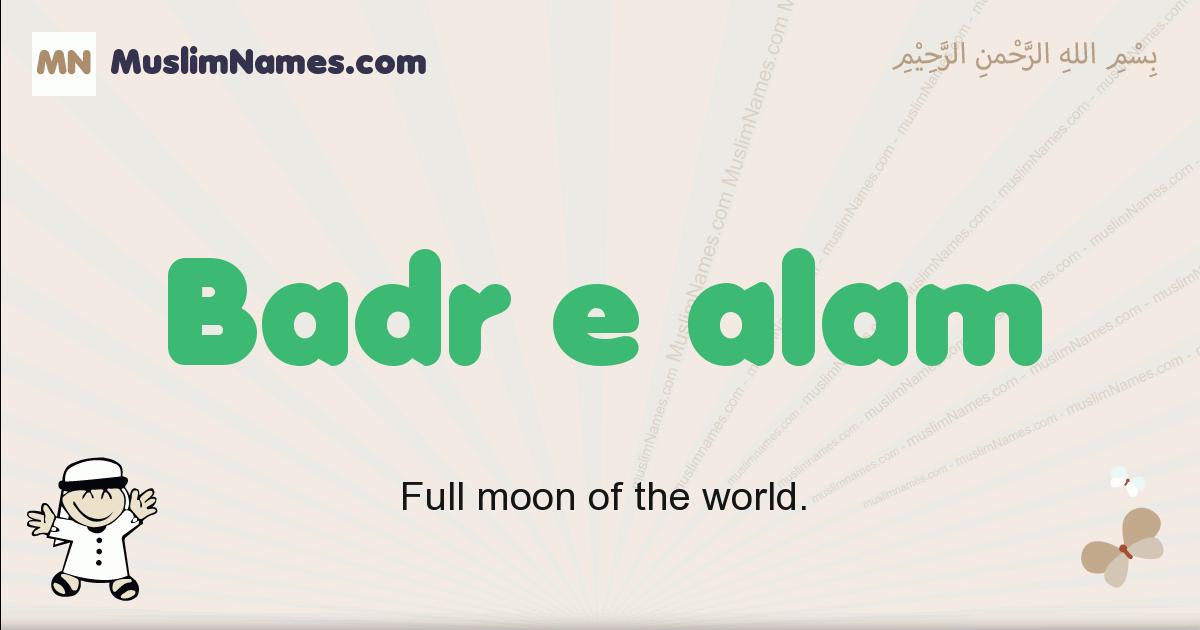Badr E Alam muslim boys name and meaning, islamic boys name Badr E Alam