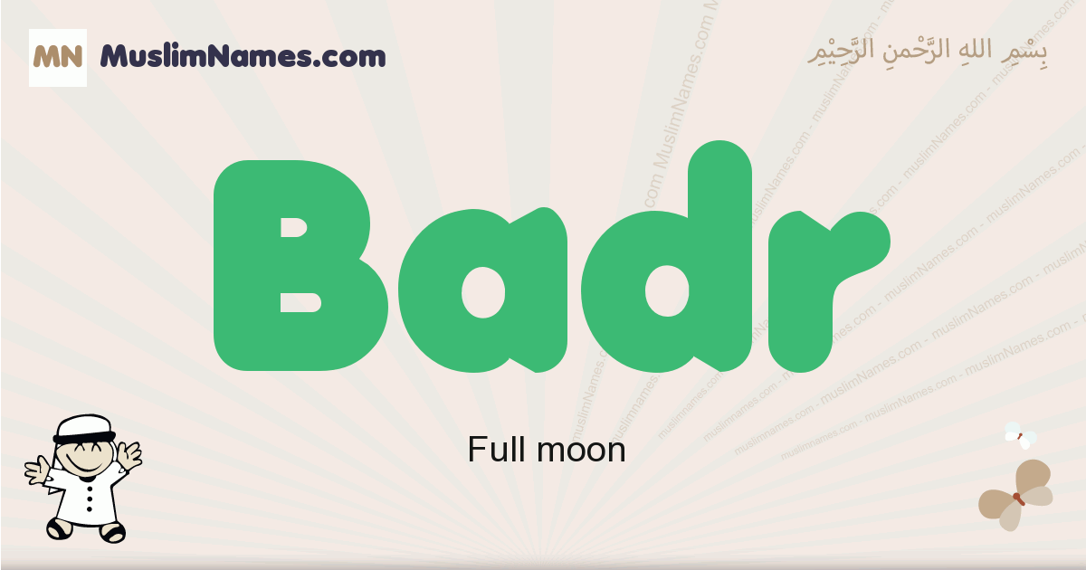 Badr muslim boys name and meaning, islamic boys name Badr