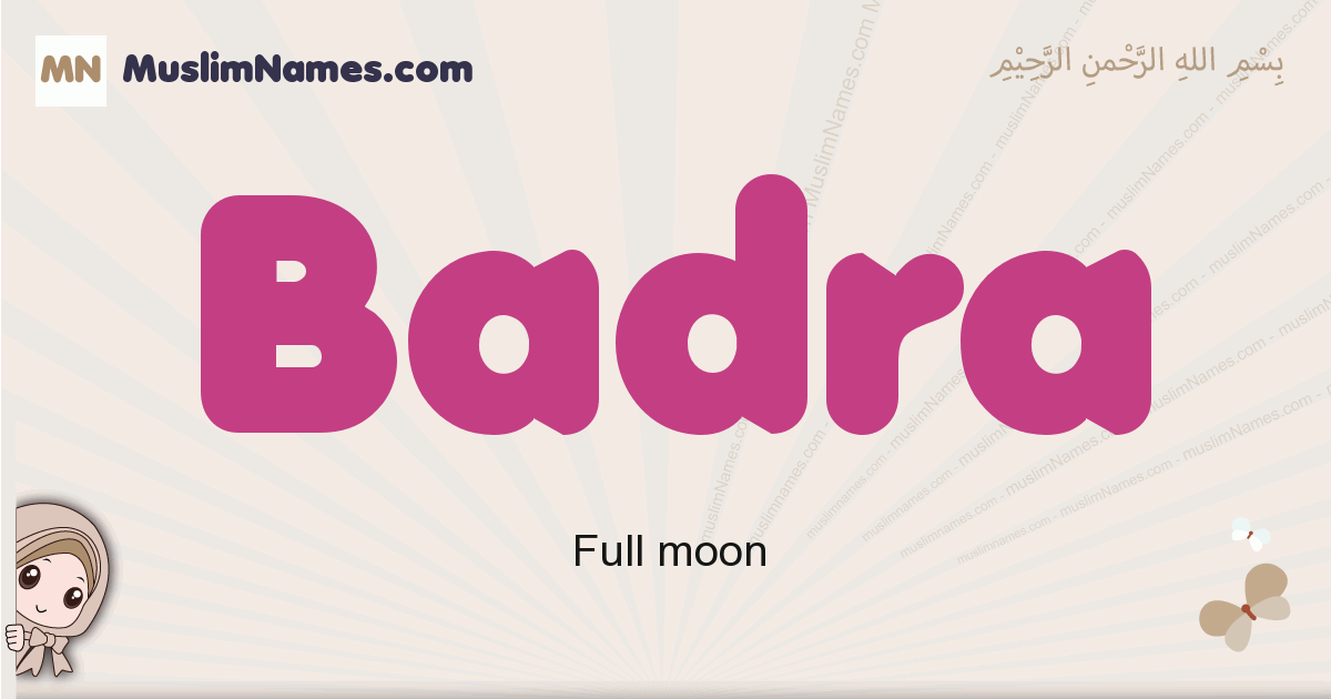 Badra muslim girls name and meaning, islamic girls name Badra