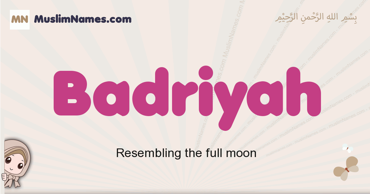 Badriyah muslim girls name and meaning, islamic girls name Badriyah