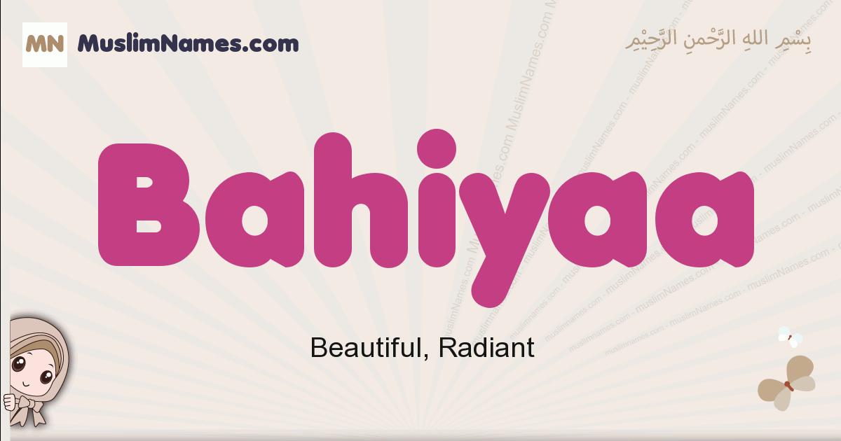 Bahiyaa muslim girls name and meaning, islamic girls name Bahiyaa