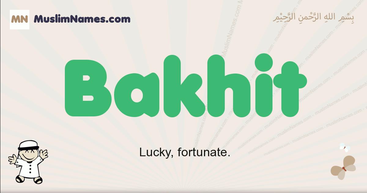 Bakhit muslim boys name and meaning, islamic boys name Bakhit