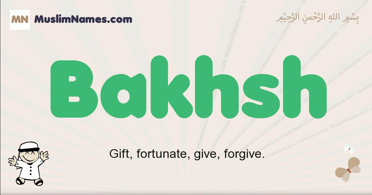 Bakhsh muslim boys name and meaning, islamic boys name Bakhsh