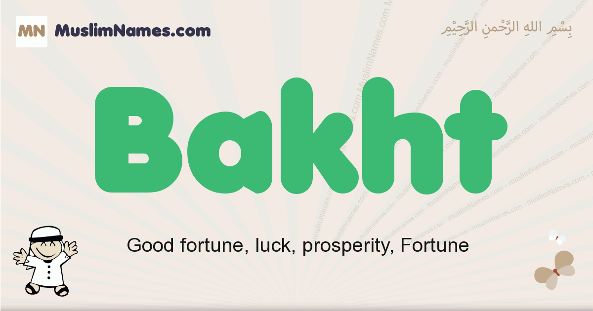 Bakht muslim boys name and meaning, islamic boys name Bakht