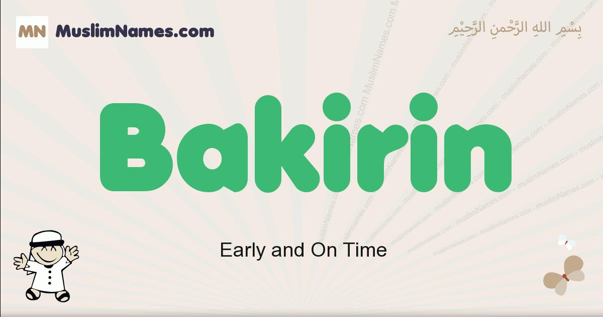 Bakirin muslim boys name and meaning, islamic boys name Bakirin
