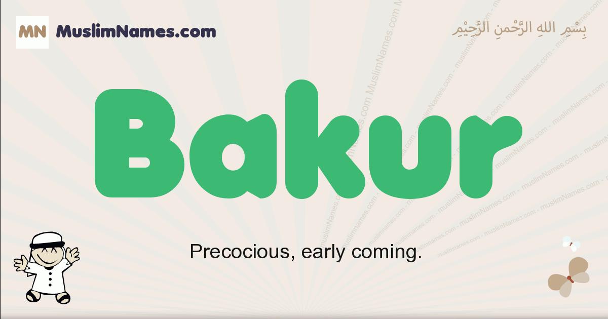Bakur muslim boys name and meaning, islamic boys name Bakur