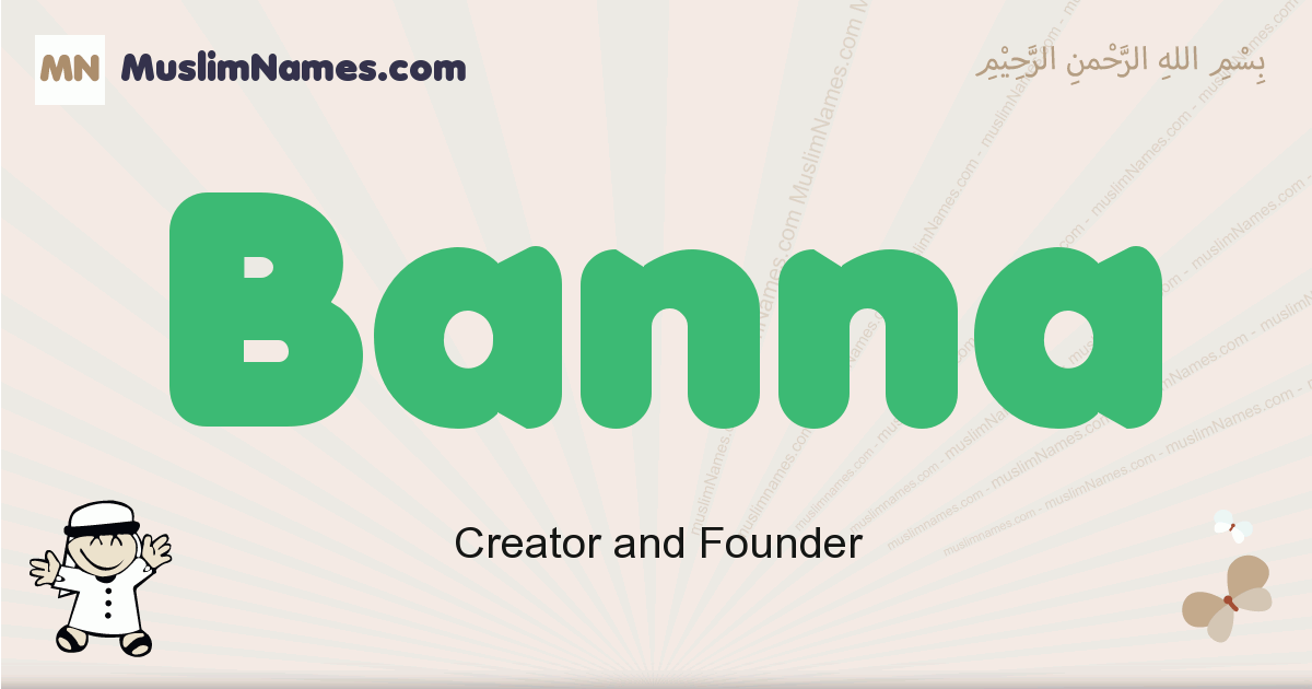 Banna muslim boys name and meaning, islamic boys name Banna