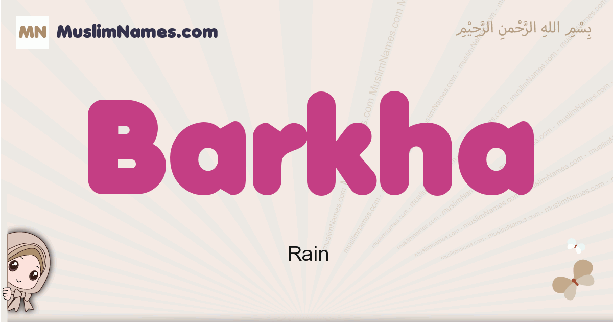 Barkha muslim girls name and meaning, islamic girls name Barkha