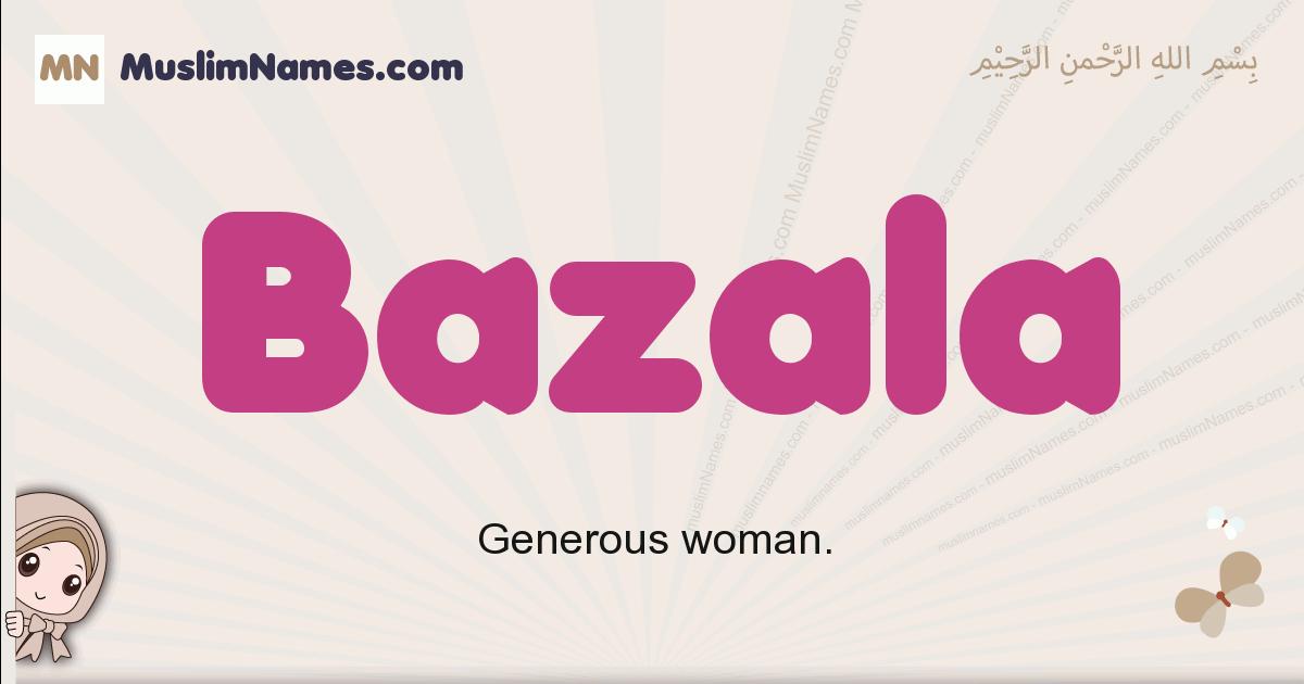 Bazala muslim girls name and meaning, islamic girls name Bazala