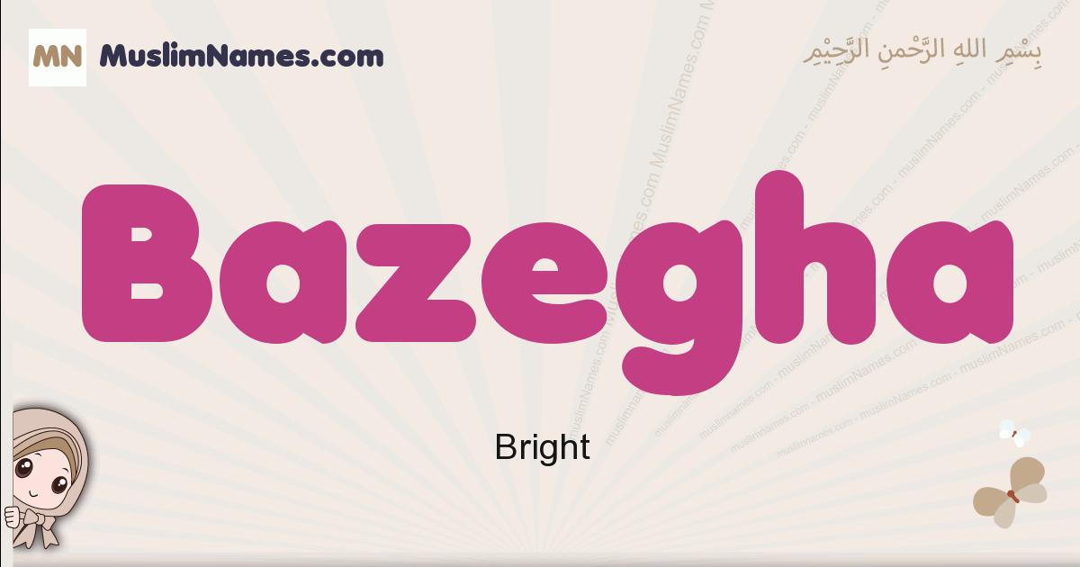 Bazegha muslim girls name and meaning, islamic girls name Bazegha