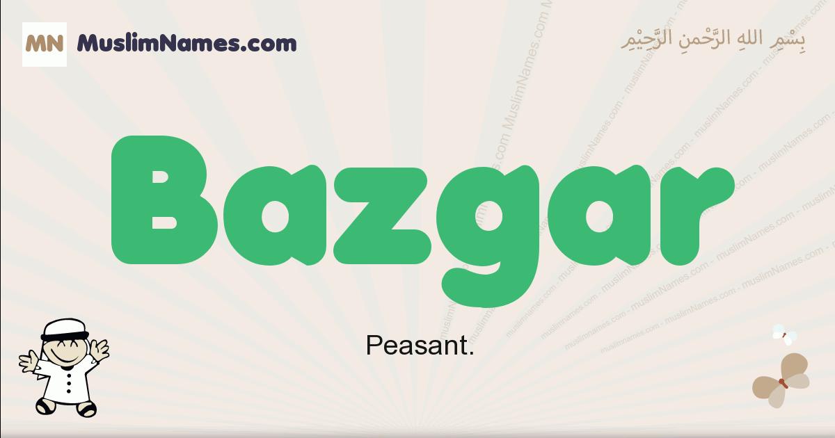 Bazgar muslim boys name and meaning, islamic boys name Bazgar